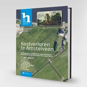 Kostverloren te Amstelveen Archeologisch onderzoek naar kasteel en buitenplaats aan de Amstel (ca. 1425-1822)